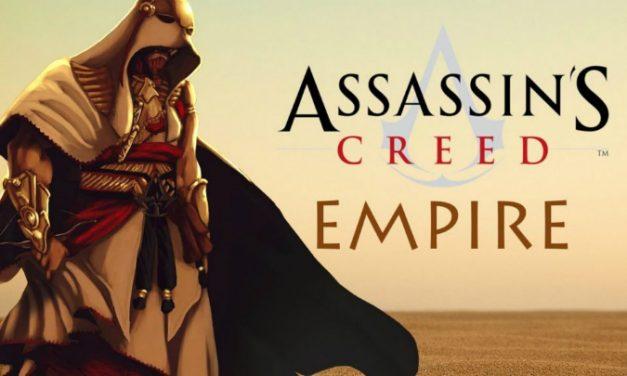 Potvrđen ASSASSIN'S CREED EMPIRE!