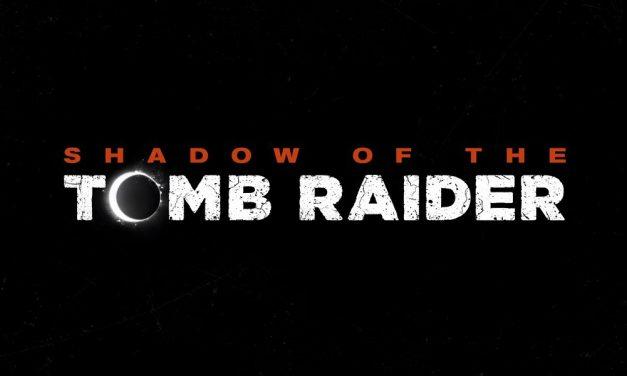 Zvanično najavljen Shadow of the Tomb Raider